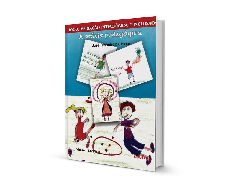 Jogo, mediação pedagógica e inclusão: a práxis pedagógica<br /><br />