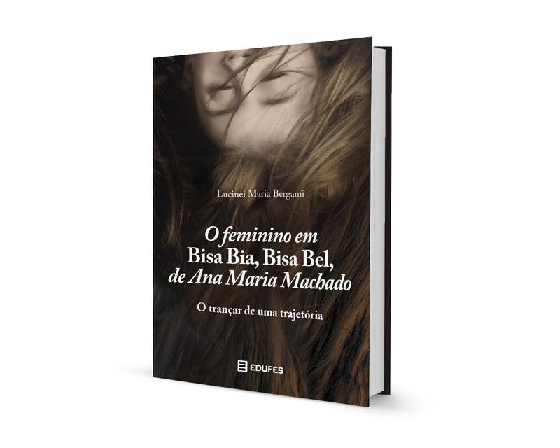 O feminino em Bisa Bia, Bisa Bel, de Ana Maria Machado | O trançar de uma trajetória