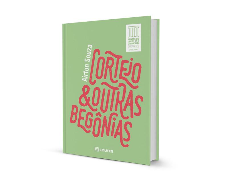 III Prêmio UFES de Literatura | Cortejo & outras begônias