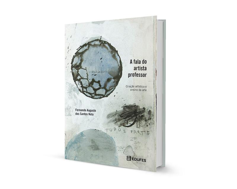 A fala do artista professor | Criação artística e ensino de arte (e-book)