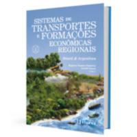 Sistemas de transportes e formações econômicas regionais | Brasil & Argentina | Volume 1 (e-book)