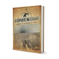 O esporte na cidade: capítulos de sua história em Vitória