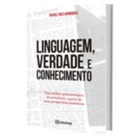 Linguagem, verdade e conhecimento: uma análise epistemológica do jornalismo a partir de duas perspectivas semióticas<br />