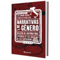 Narrativas de gênero | Relatos de história oral | Experiências de ítalo-brasileiros na Itália contemporânea