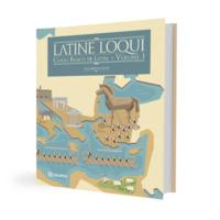 Latine Loqui – Volume 1 - Curso básico de Latim<br />
