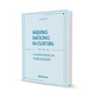 Máquinas fantasmas na escritura: a modernidade em Pedro Kilkerry