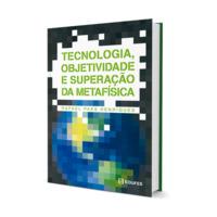 Tecnologia, objetividade e superação da metafísica